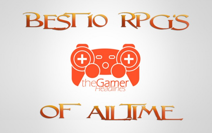 10 Best RPG's of all time – What to play during the holidays