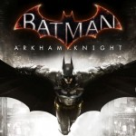 Batman: Arkham Knight – 10 Things You Need to Know