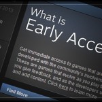Steam Early Access: Good Or Bad?