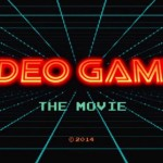 Kickstarter project 'Video Games: The Movie' unveil their first trailer