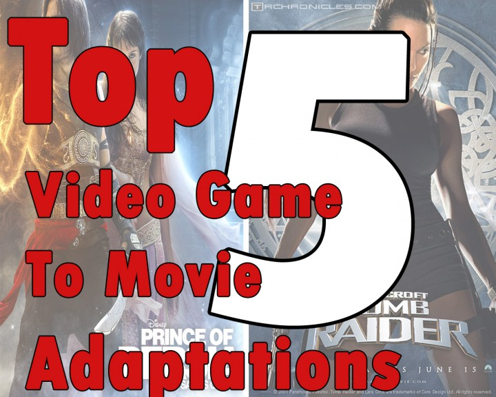 Top Five Video Game to Film Adaptations