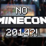 No Minecon 2014? Aiming for Spring 2015!