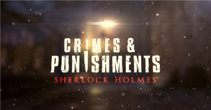 Sherlock Holmes: Crimes & Punishments' 'Pretty Little Crimes' Trailer Revealed