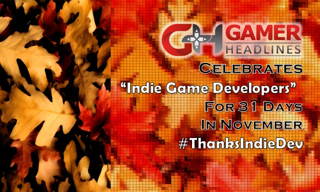 Gamer Headlines thanks Indie Game Developers in November